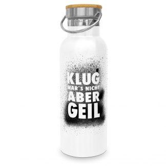 """Edelstahlflasche """"Klug war's nicht, aber geil"""""""