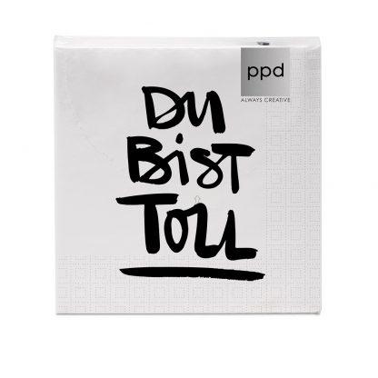 """Servietten """"Du bist toll"""" - 33x33 cm"""