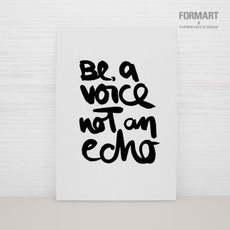"Postkarte ""be a voice not an echo"""