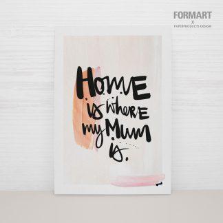 "Postkarte ""home is where my mum is"""