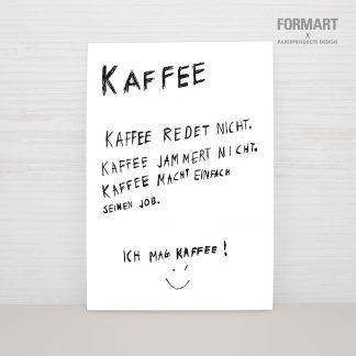 """Postkarte """"Kaffee redet nicht - ich mag Kaffee"""""""