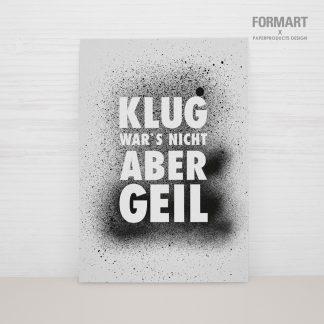 """Postkarte """"Klug war's nicht, aber geil"""""""